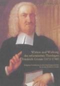 Wirken und Wirkung des reformierten Theologen Friedrich Grimm | Peter Gbiorczyk |