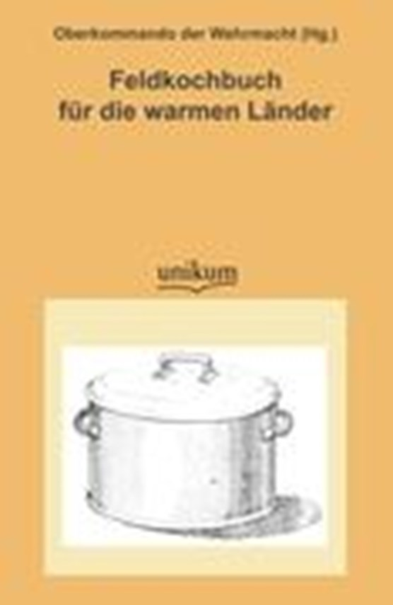 Feldkochbuch Fur Die Warmen L Nder