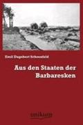 Aus den Staaten der Barbaresken   Emil Dagobert Schoenfeld  