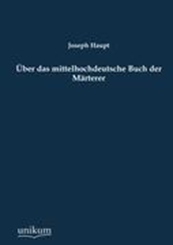UEber Das Mittelhochdeutsche Buch Der Marterer