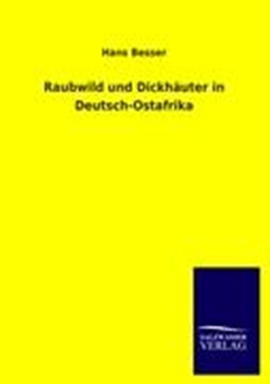 Raubwild und Dickhauter in Deutsch-Ostafrika