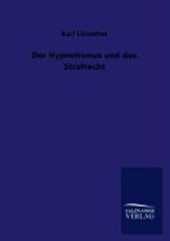 Der Hypnotismus und das Strafrecht