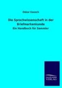 Die Sprachwissenschaft in der Briefmarkenkunde | Oskar Kausch |
