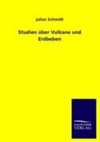 Studien über Vulkane und Erdbeben   Julius Schmidt  