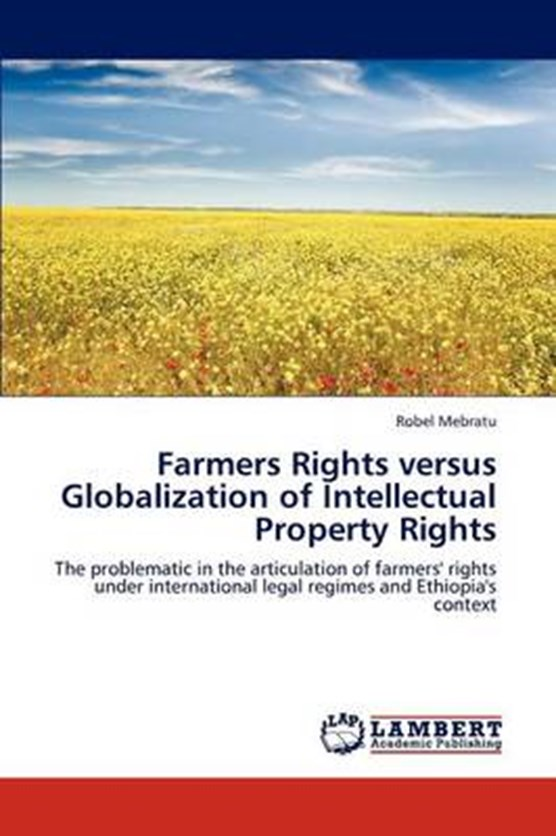 Farmers Rights versus Globalization of Intellectual Property Rights