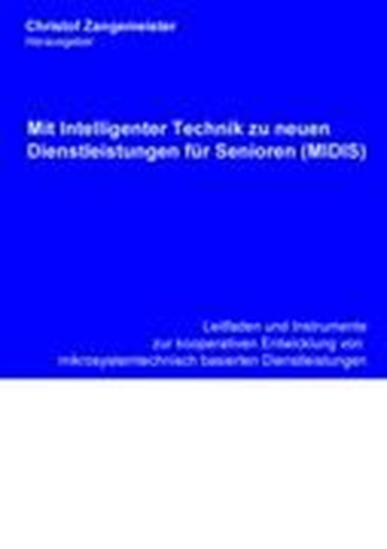 Mit intelligenter Technik zu neuen Dienstleistungen für Senioren (MIDIS)