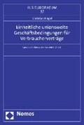 Einheitliche unionsweite Geschäftsbedingungen für Verbraucherverträge | Christian Riegel |