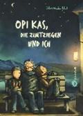 Hof, M: Opi Kas, die Zimtziegen und ich | Hof, Marjolijn ; Tourlonais, Joëlle ; Blatnik, Meike |