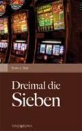 Seel, E: Dreimal die Sieben | Erwin J. Seel |