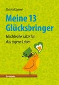 Kössner, C: Meine 13 Glücksbringer | Christa Kössner |