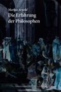 Die Erfahrung der Philosophen   Markus Arnold  