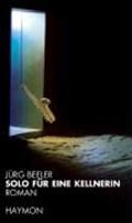 Beeler, J: Solo für eine Kellnerin | Jürg Beeler |