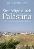 Shehadeh, R: Streifzüge durch Palästina | Raja Shehadeh |