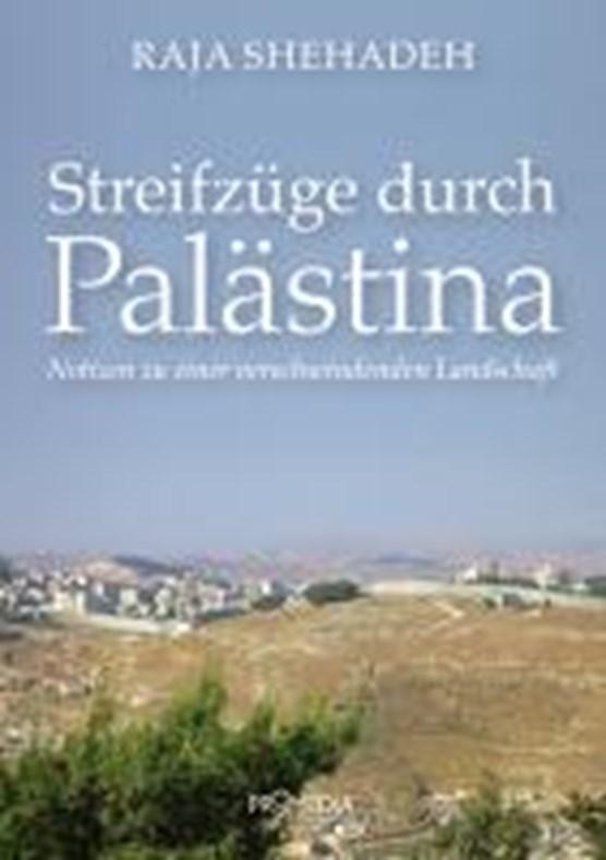 Shehadeh, R: Streifzüge durch Palästina