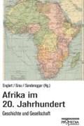 Afrika im 20. Jahrhundert   Englert, Birgit ; Grau, Ingeborg ; Sonderegger, Arno  
