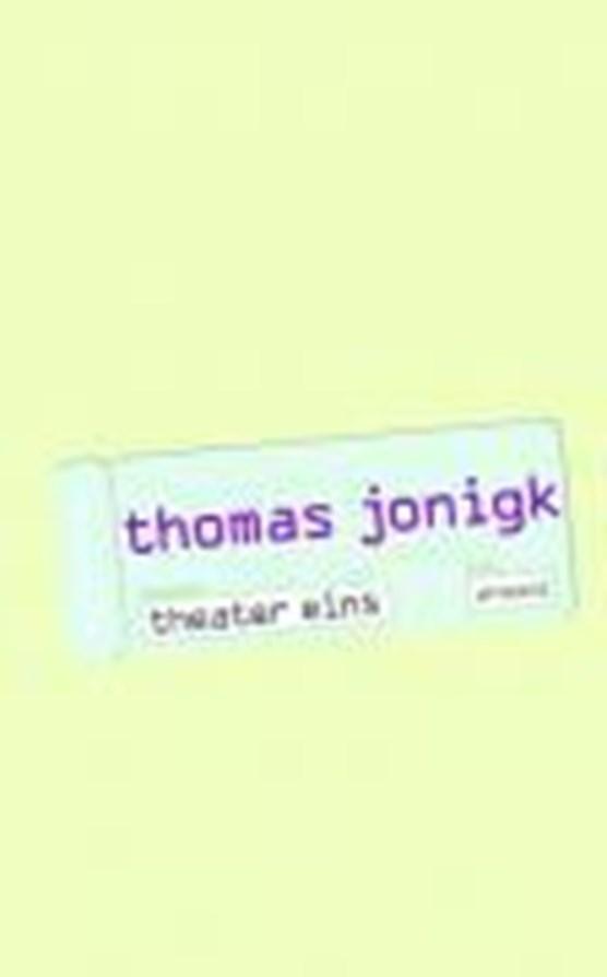 Jonigk, T: Theater eins