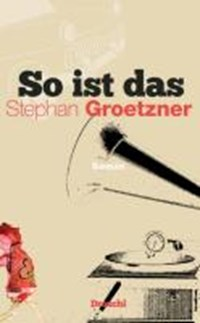 So ist das | Stephan Groetzner |