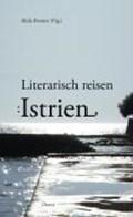 Literarisch reisen: Istrien   auteur onbekend  