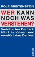 Breitenstein, R: Wer kann noch was verstehen?   Rolf Breitenstein  