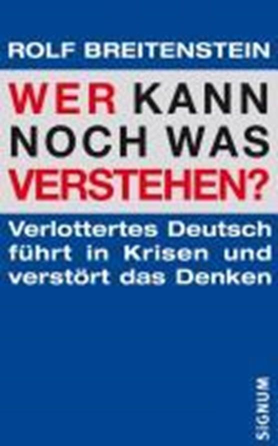Breitenstein, R: Wer kann noch was verstehen?