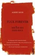 Koch, A: Fuck Forever | Albert Koch |