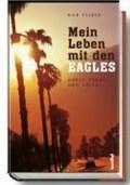 Mein Leben mit den EAGLES 1974-2001 | Felder, Don ; Holden, Wendy ; Dedekind, Henning |