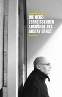 Die herzzerreißenden Abgründe des Gustav Ernst | auteur onbekend |