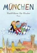 München. Stadtführer für Kinder | Martina Gorgas |