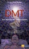 DMT - Das Molekül des Bewusstseins | Rick Strassmann |