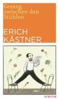 Kästner, E: Gesang zwischen den Stühlen | Erich Kästner |