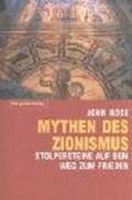 Mythen des Zionismus | John Rose |
