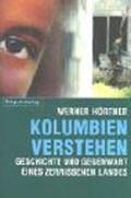 Kolumbien verstehen | Werner Hörtner |