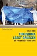 Boos, S: Fukushima lässt grüßen | Susan Boos |