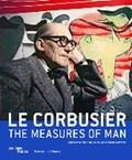 Le Corbusier: The Measures of Man | Frederic Migayrou ; Olivier Cinqualbre |
