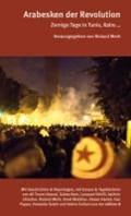 Arabesken der Revolution   Lötscher, Kathrin ; Merk, Roland ; Bakr, Salwa ; Saleh, Howaida  
