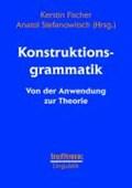 Konstruktionsgrammatik | Fischer, Kerstin ; Stefanowitsch, Anatol |