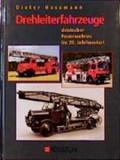 Drehleiterfahrzeuge deutscher Feuerwehren im 20. Jahrhundert   Dieter Hasemann  