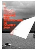 PROVINZ - Eine Ausstellung im Sommer 2010   auteur onbekend  