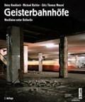 Geisterbahnhöfe   Knobloch, Heinz ; Richter, Michael ; Wenzel, Götz Thomas  