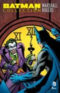 Batman Collection: Marshall Rogers   Rogers, Marshall ; Englehart, Steve  