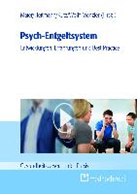 Psych-Entgeltsystem: Entwicklungen, Erfahrungen