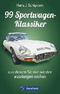 99 Sportwagen-Klassiker, aus denen Sie nie wieder aussteigen wollen | Hans J. Schippers |
