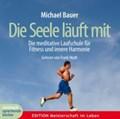 Die Seele läuft mit | Michael Bauer |