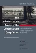 The administrative centre of the concentration camp terror | Morsch, Günter ; Ohm, Agnes |