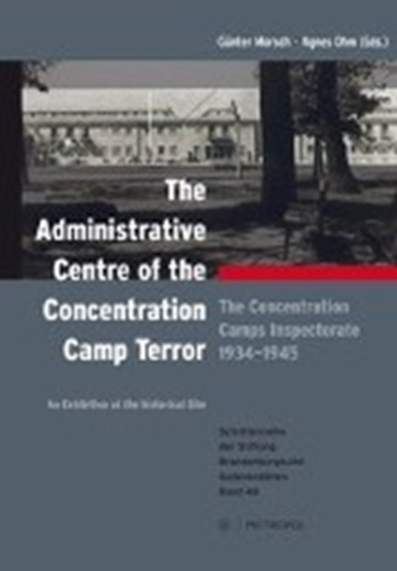 The administrative centre of the concentration camp terror