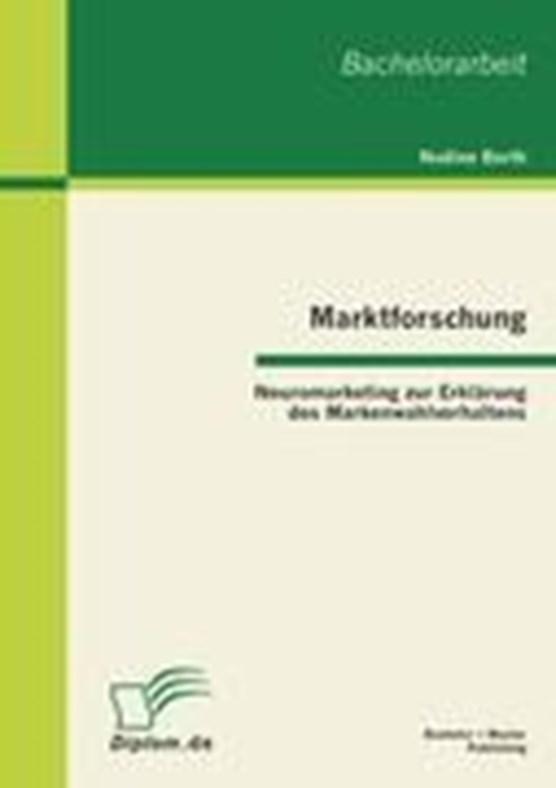 Marktforschung - Neuromarketing zur Erklarung des Markenwahlverhaltens