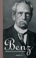 Carl Benz. Lebensfahrt eines deutschen Erfinders | Carl Benz |