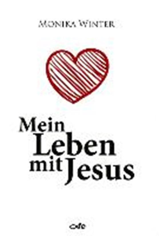 Winter, M: Mein Leben mit Jesus