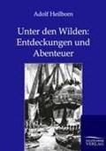 Unter den Wilden | Adolf Heilborn |