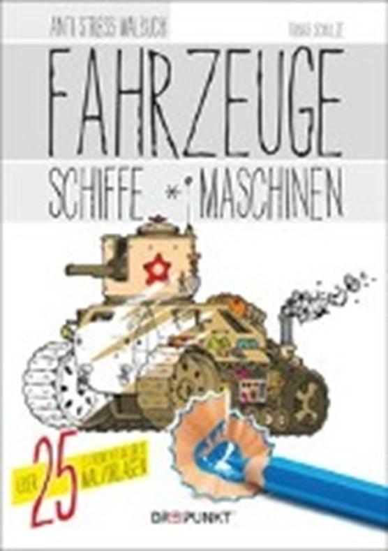 Schulze, T: Fahrzeuge, Schiffe und Maschinen